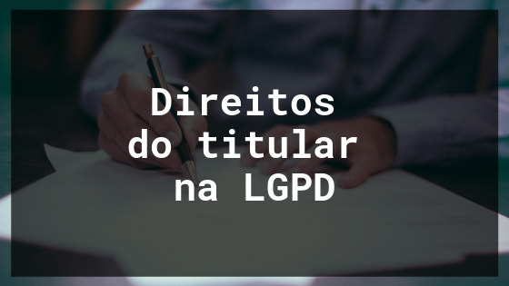 Direitos do titular na LGPD
